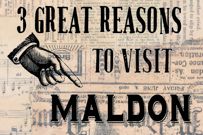 3 Reasons to Visit Maldon